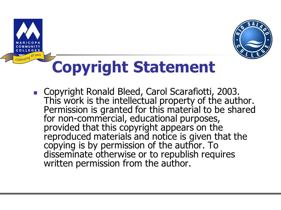 Copyright Statement Copyright Ronald Bleed, Carol Scarafiotti, 2003.