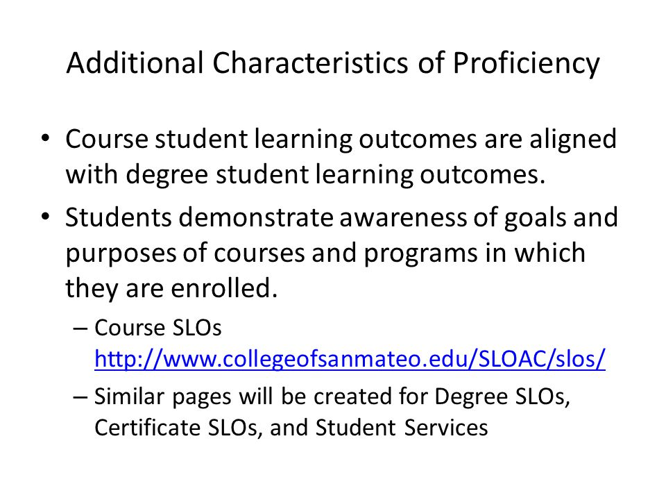 Additional Characteristics of Proficiency Course student learning outcomes are aligned with degree student learning outcomes.
