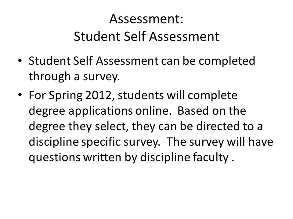 Assessment: Student Self Assessment Student Self Assessment can be completed through a survey.