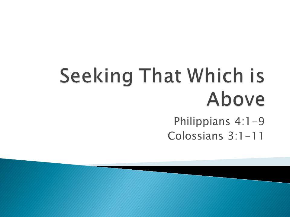 Philippians 4:1-9 Colossians 3:1-11