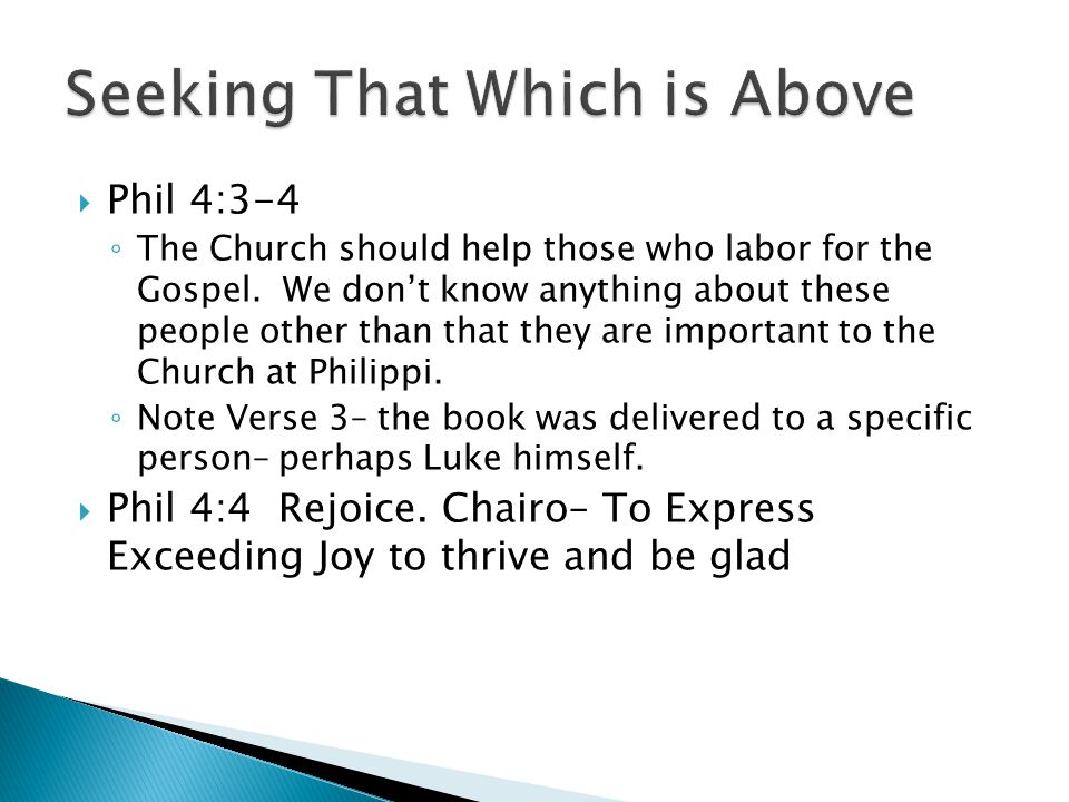  Phil 4:3-4 ◦ The Church should help those who labor for the Gospel.