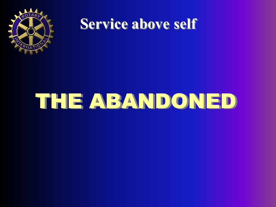 THE ABANDONED Service above self