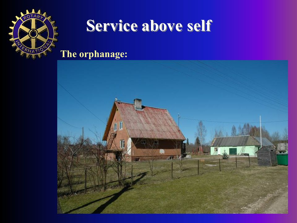Service above self The orphanage: