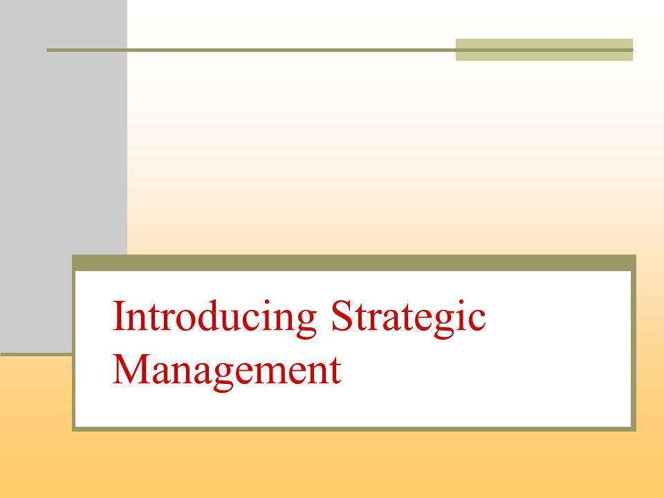 Introducing Strategic Management
