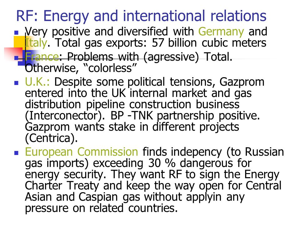 RF: Energy and international relations Very positive and diversified with Germany and Italy.