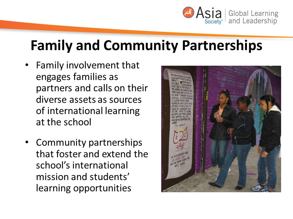 Family and Community Partnerships Family involvement that engages families as partners and calls on their diverse assets as sources of international l