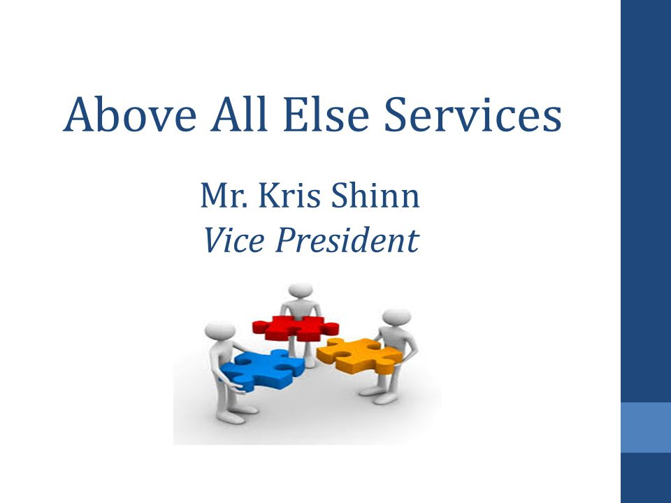 Above All Else Services Mr. Kris Shinn Vice President