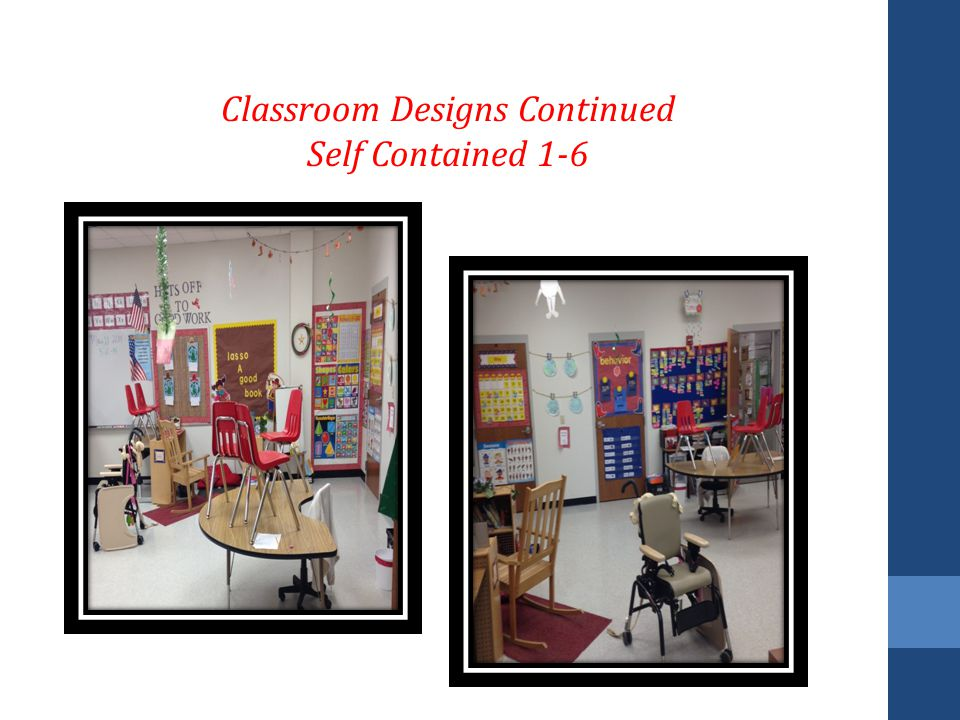 Classroom Designs Continued Self Contained 1-6
