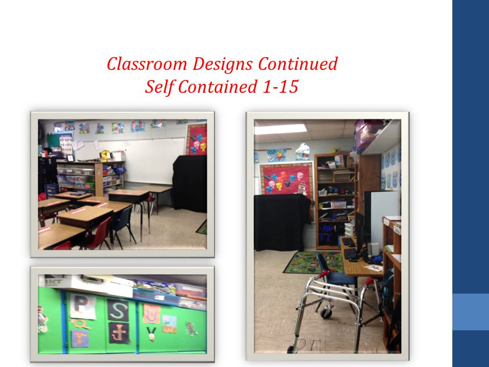 Classroom Designs Continued Self Contained 1-15