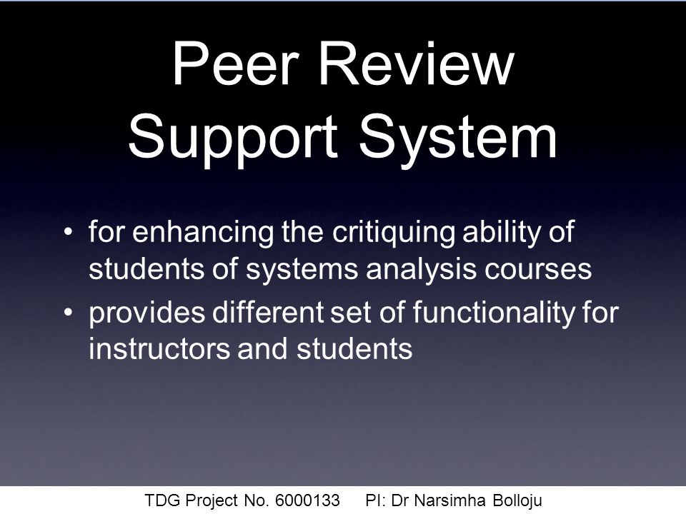 Peer Review Support System for enhancing the critiquing ability of students of systems analysis courses provides different set of functionality for instructors and students TDG Project No.