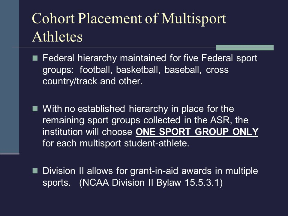 Cohort Placement of Multisport Athletes Federal hierarchy maintained for five Federal sport groups: football, basketball, baseball, cross country/track and other.