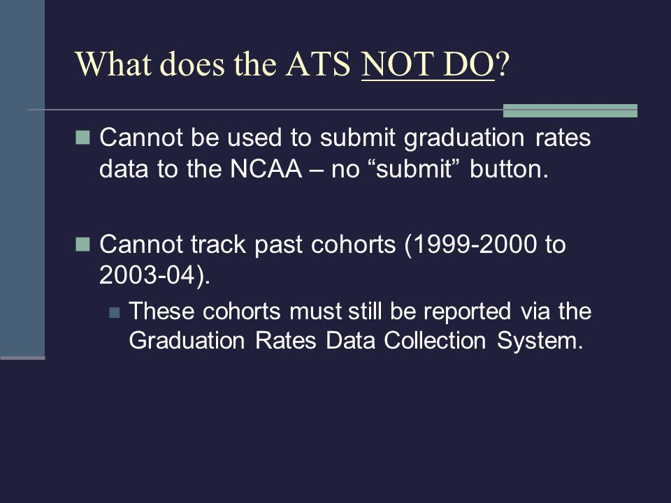 What does the ATS NOT DO.