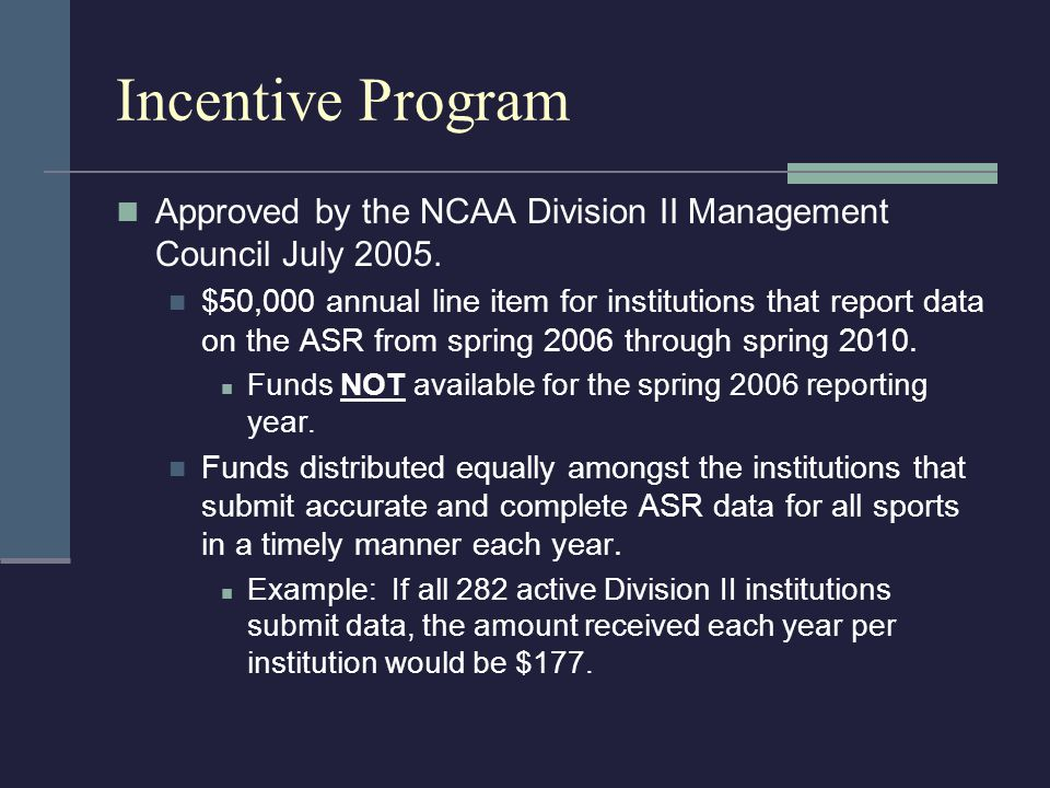 Incentive Program Approved by the NCAA Division II Management Council July 2005.