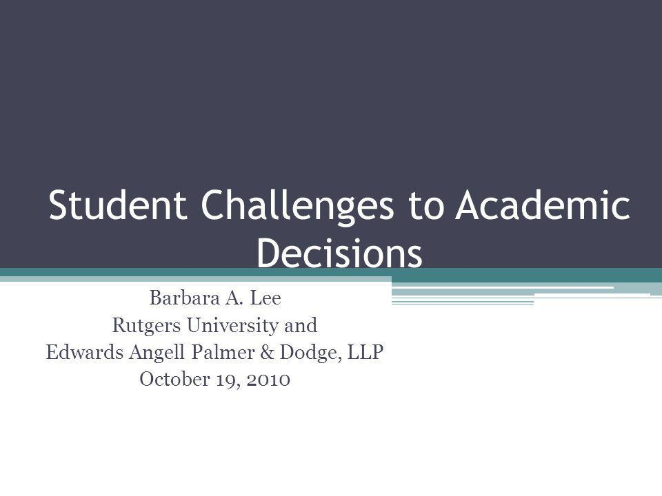 Student Challenges to Academic Decisions Barbara A.
