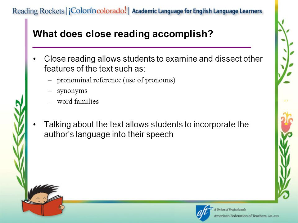 What does close reading accomplish.