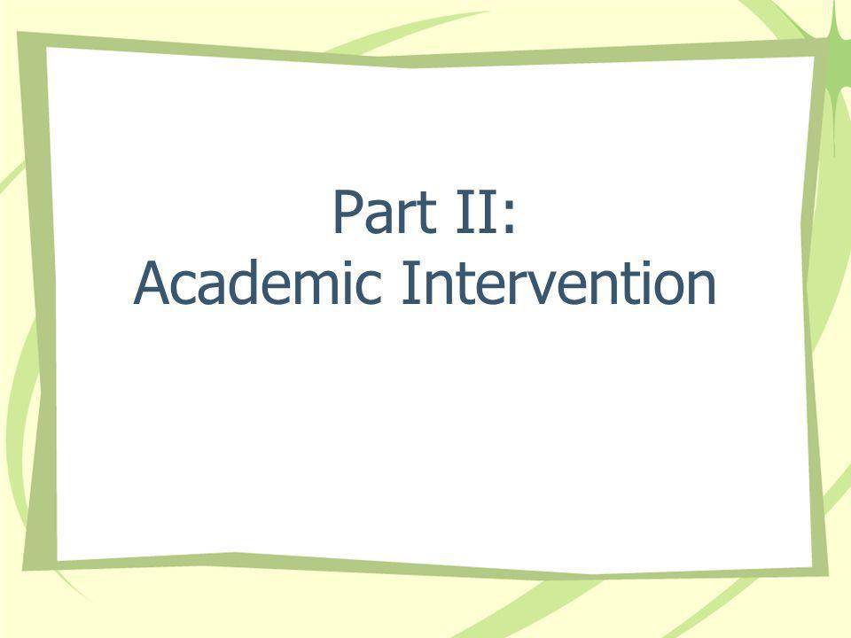 Part II: Academic Intervention