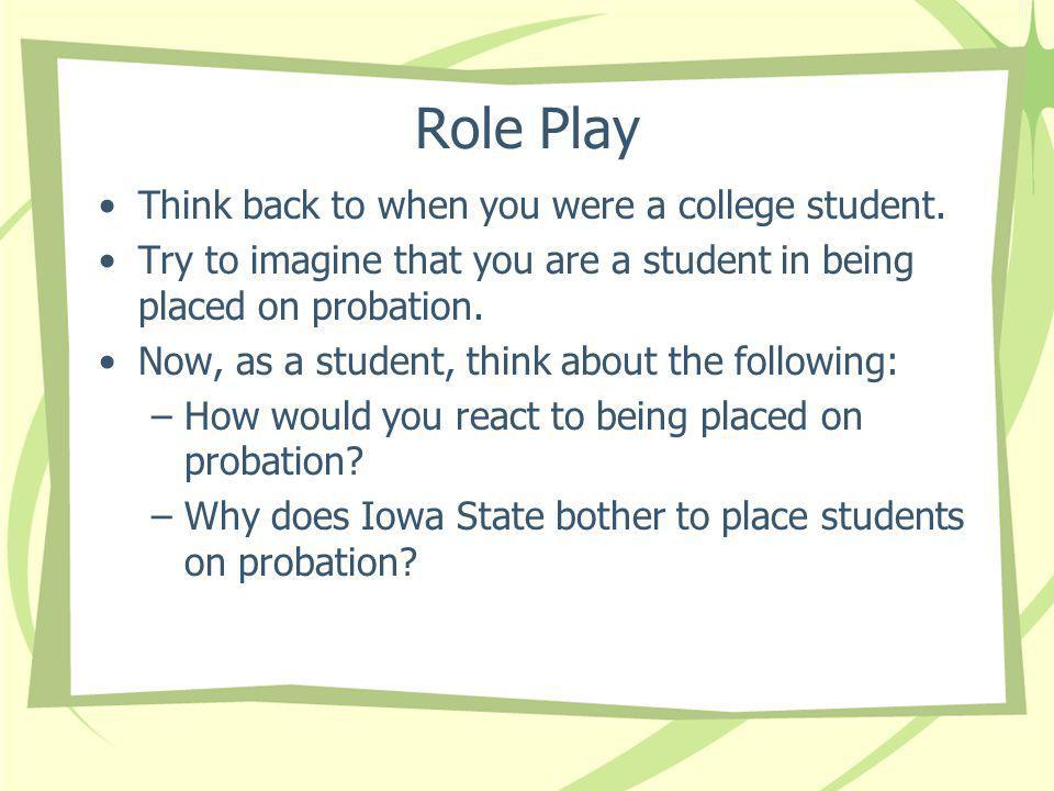 Role Play Think back to when you were a college student.