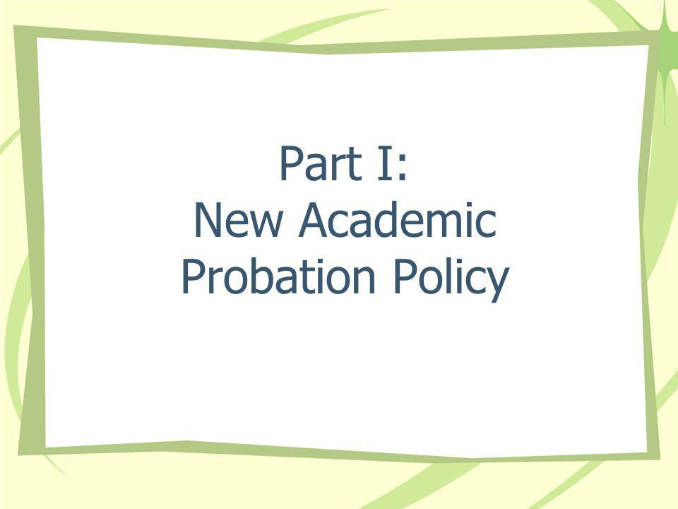 Part I: New Academic Probation Policy