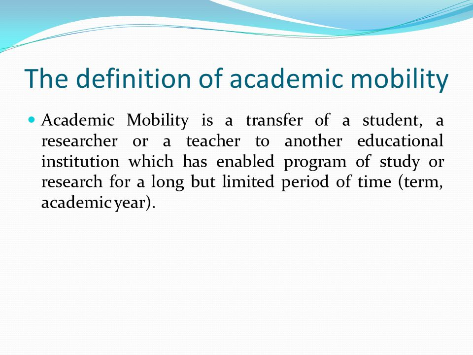 Types of academic mobility Horizontal Vertical Virtual External Internal «Direct» Inverse»