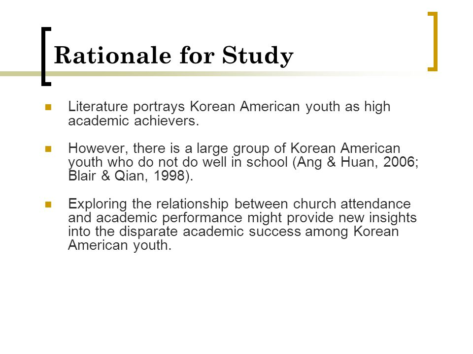 Rationale for Study Literature portrays Korean American youth as high academic achievers. However, there is a large group of Korean American youth who