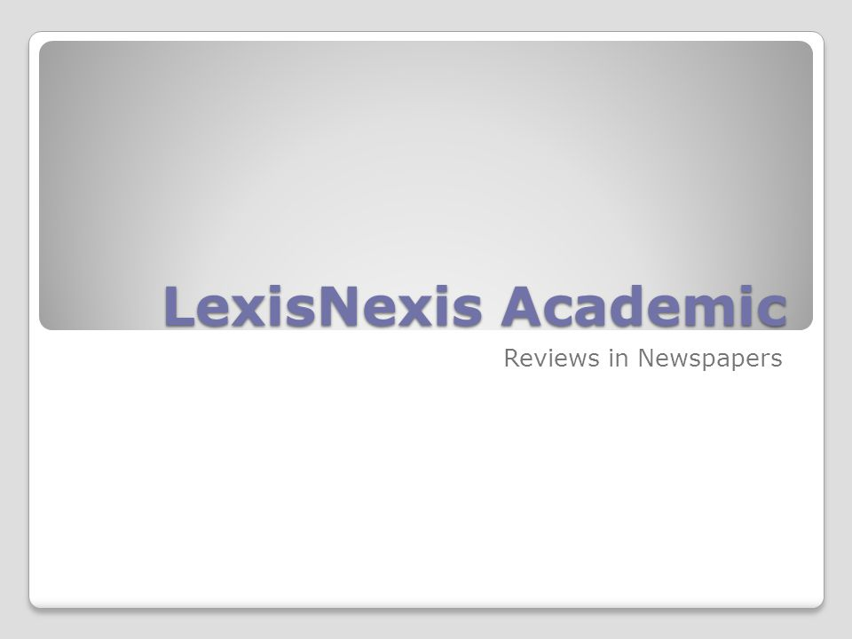 LexisNexis Academic Reviews in Newspapers