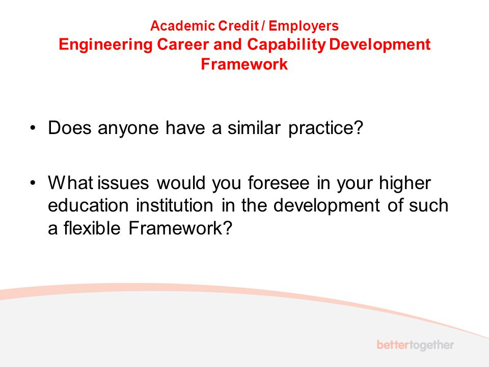Academic Credit / Employers Engineering Career and Capability Development Framework Does anyone have a similar practice.