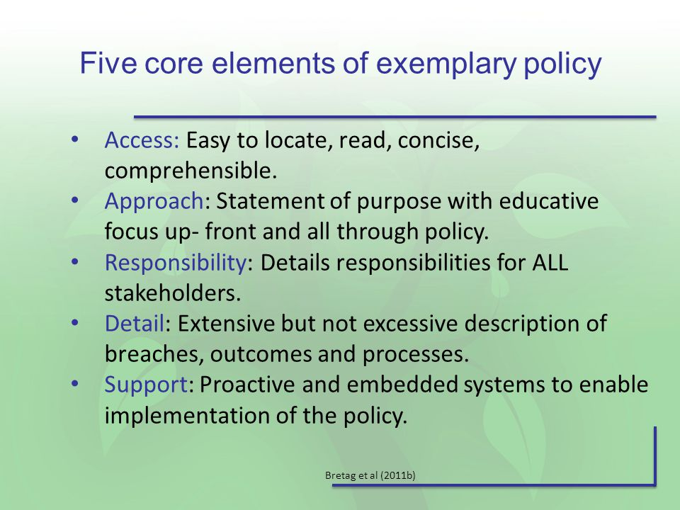 Five core elements of exemplary policy Access: Easy to locate, read, concise, comprehensible.
