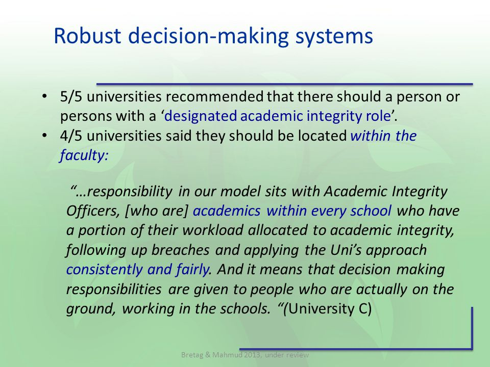 Robust decision-making systems 5/5 universities recommended that there should a person or persons with a 'designated academic integrity role'.