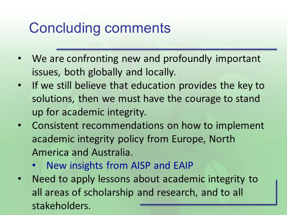 Concluding comments We are confronting new and profoundly important issues, both globally and locally.