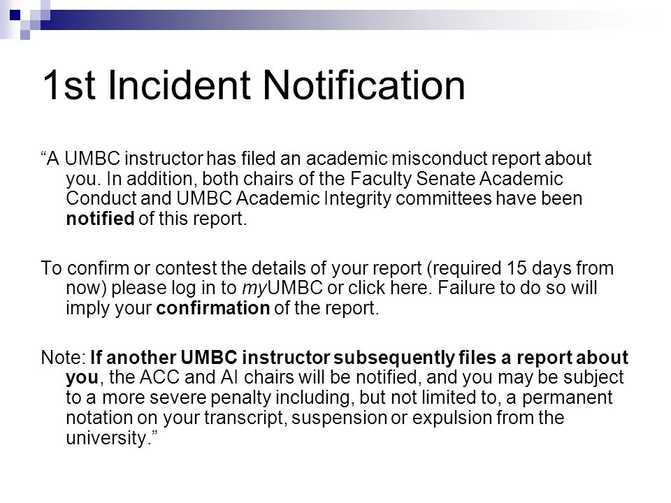 1st Incident Notification A UMBC instructor has filed an academic misconduct report about you.