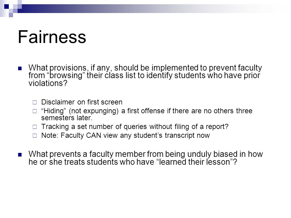 Fairness What provisions, if any, should be implemented to prevent faculty from browsing their class list to identify students who have prior violations.