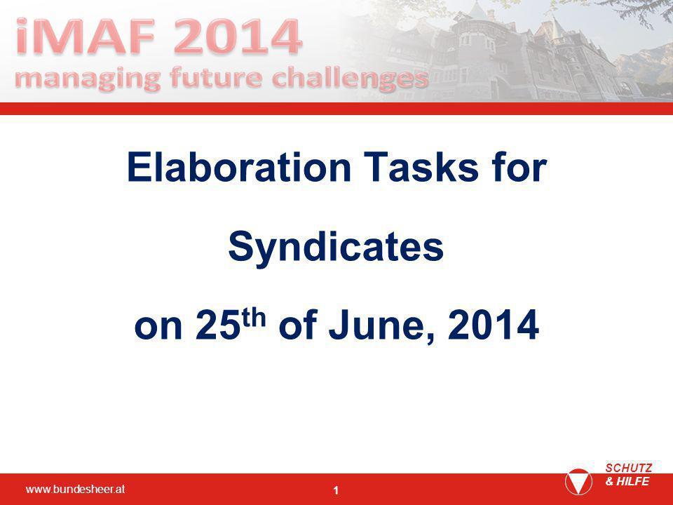 www.bundesheer.at SCHUTZ & HILFE 1 Elaboration Tasks for Syndicates on 25 th of June, 2014