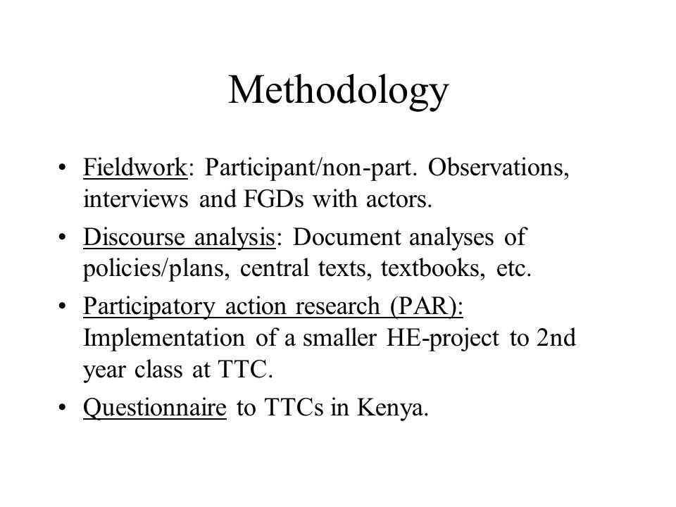 Methodology Fieldwork: Participant/non-part. Observations, interviews and FGDs with actors.