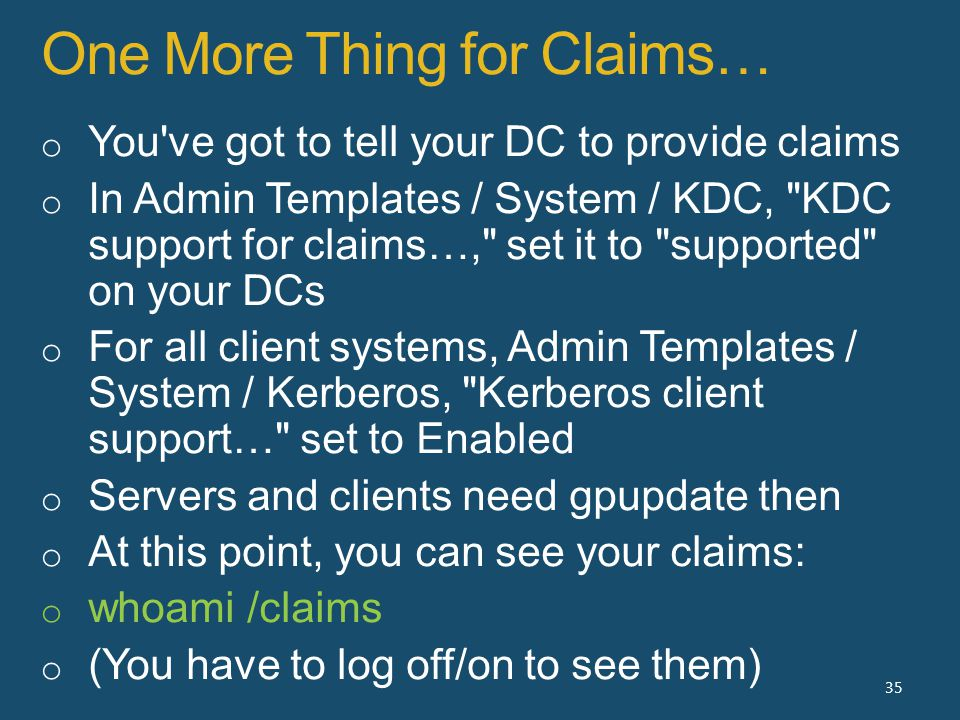 One More Thing for Claims… 35