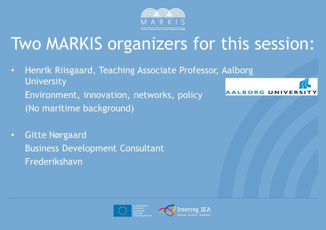 Markis platform Innovation Competence enhancement Communication Transnational collaboration } For sustainable maritime Development in Kattegat & Skagerak
