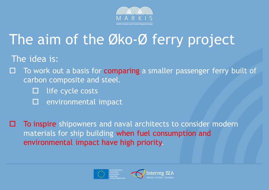 June 2010: Three small Danish companies share a common interest for small composite ferries Dec.