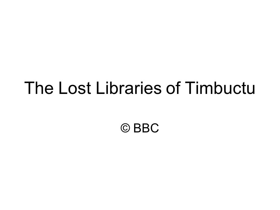 The Lost Libraries of Timbuctu © BBC