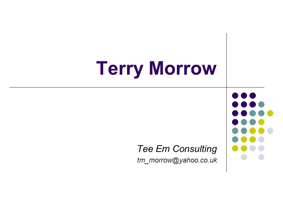 Terry Morrow Tee Em Consulting tm_morrow@yahoo.co.uk