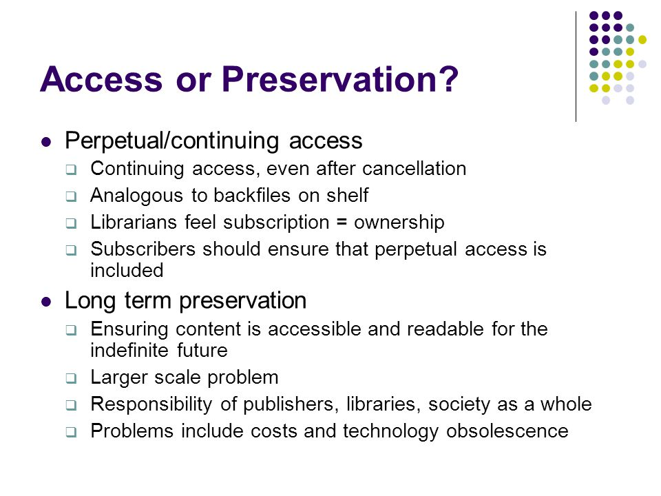 Access or Preservation.