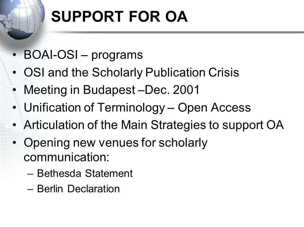 SUPPORT FOR OA BOAI-OSI – programs OSI and the Scholarly Publication Crisis Meeting in Budapest –Dec.