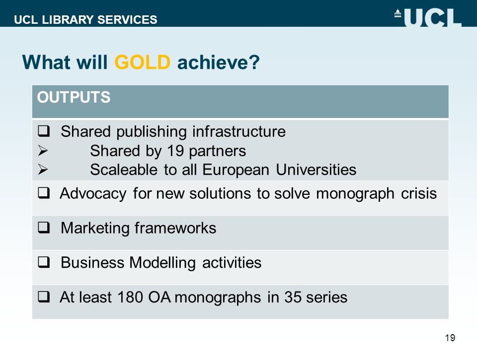 UCL LIBRARY SERVICES What will GOLD achieve.