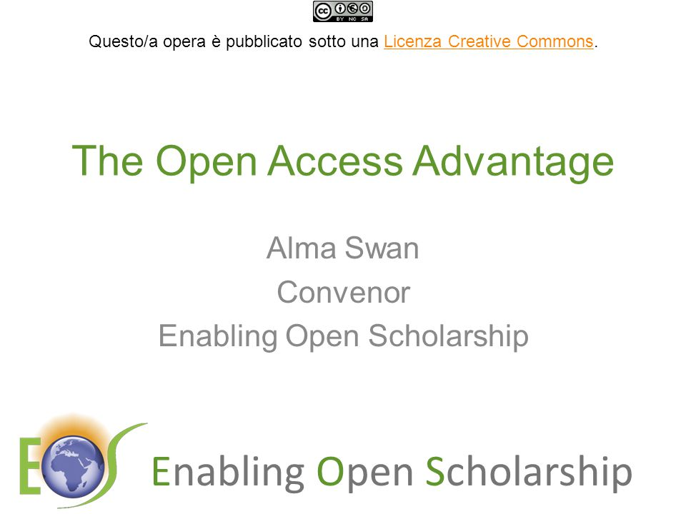 Enabling Open Scholarship Institutional advantages from Open Access Visibility Usage Impact Institutional profiling and marketing Research advantages