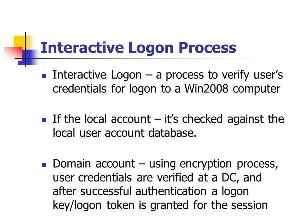 Network Authentication Process Process of verifying user's credentials to allow access to network resources When a user attempts to access a resources, user's credentials and session key/token are compared against resources' ACL list to grant access