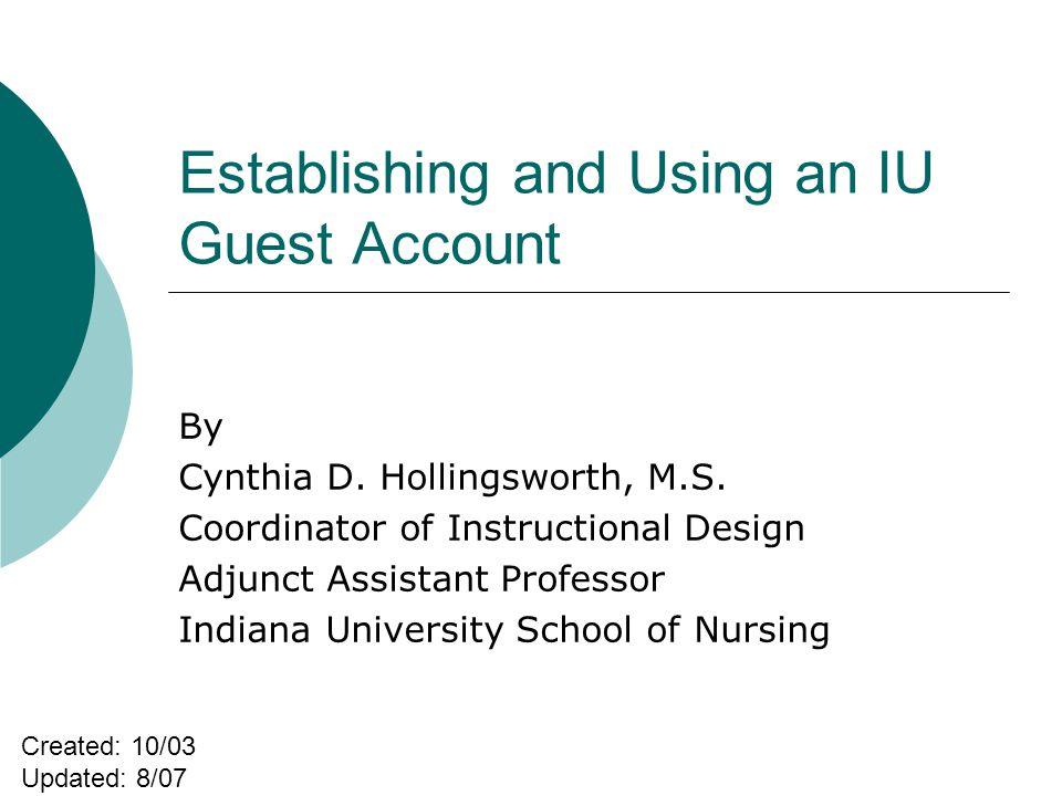 Establishing and Using an IU Guest Account By Cynthia D.
