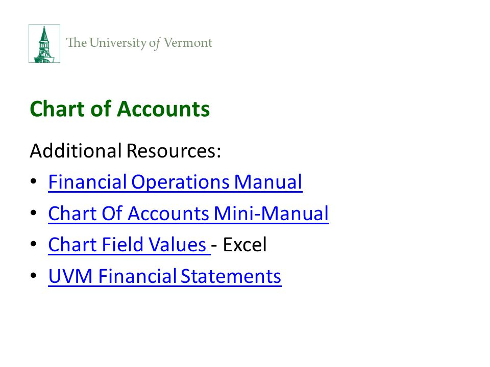 Chart of Accounts Additional Resources: Financial Operations Manual Chart Of Accounts Mini-Manual Chart Field Values - Excel Chart Field Values UVM Financial Statements