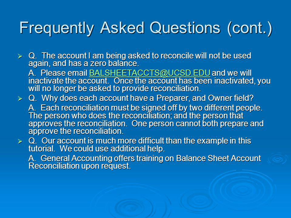 Frequently Asked Questions (cont.)  Q.