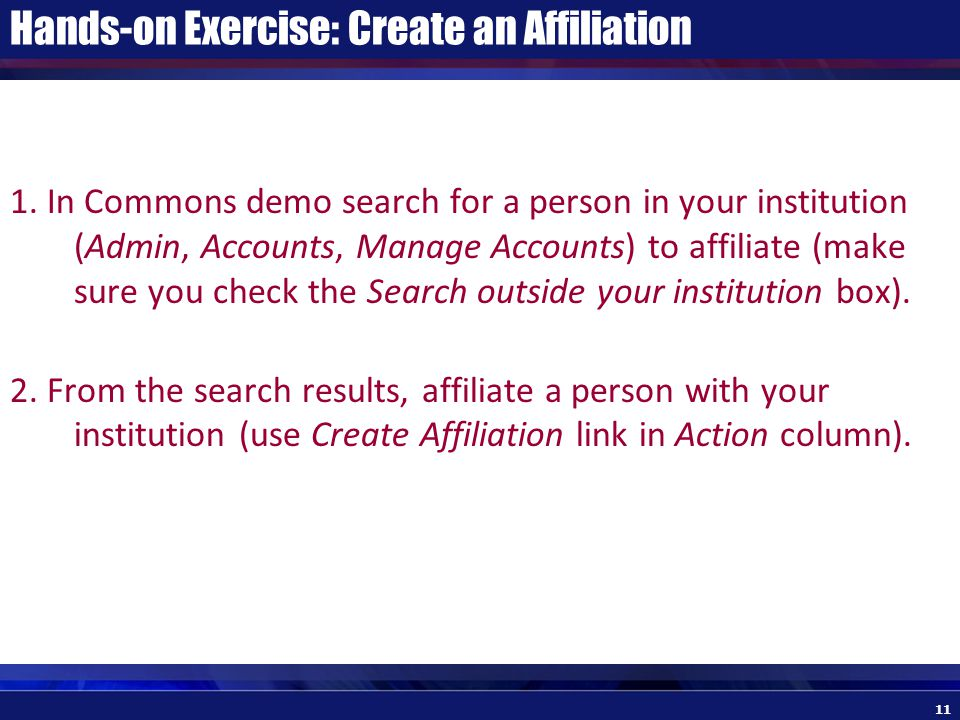 Hands-on Exercise: Create an Affiliation 11 1.