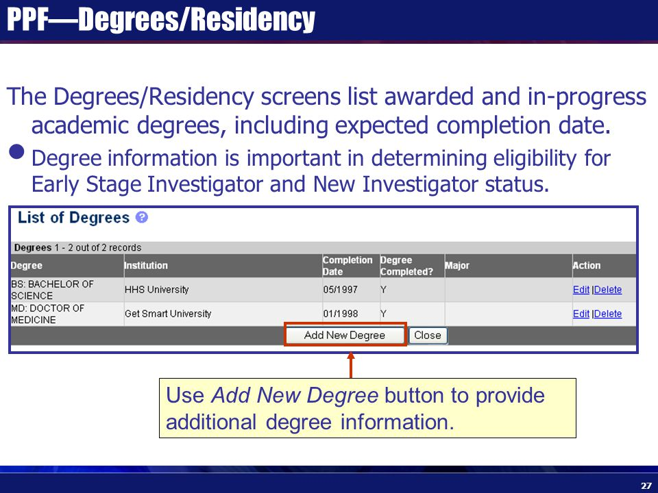 PPF—Degrees/Residency The Degrees/Residency screens list awarded and in-progress academic degrees, including expected completion date.