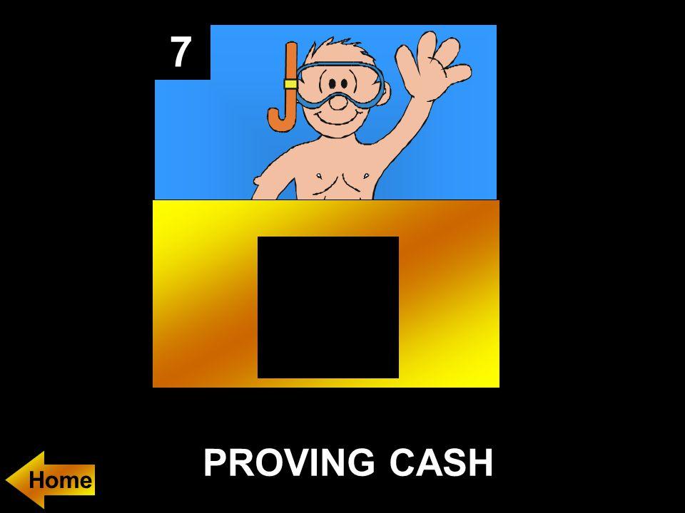 7 PROVING CASH