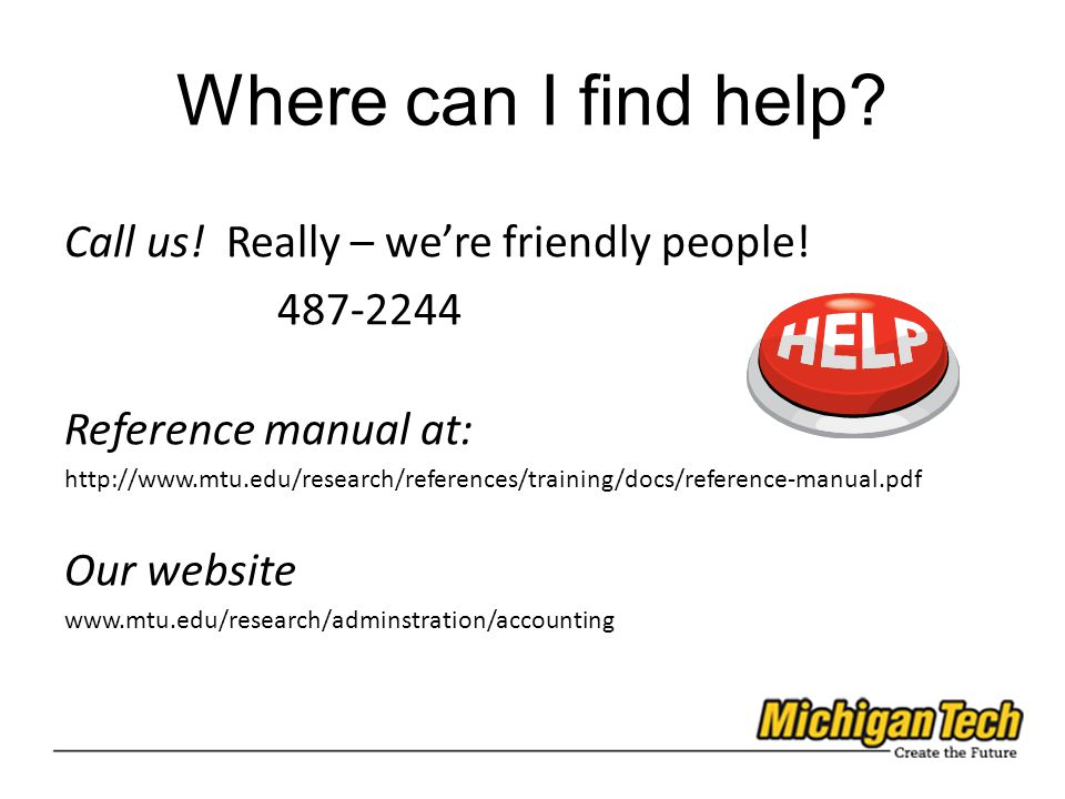 Where can I find help. Call us. Really – we're friendly people.